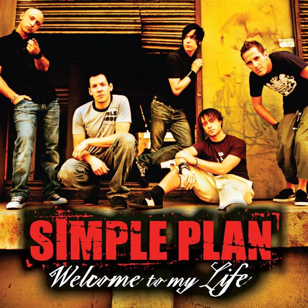 Welcome To My Life Simple Plan