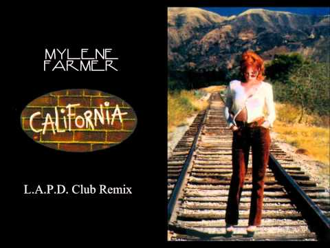 Mylène Farmer - California (L.A.P.D. Club Remix)