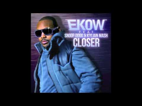 Ekow feat. Snoop Dogg & Kylian Mash - Closer (Official Single)