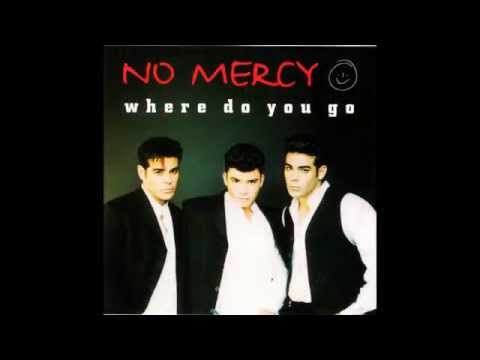 No Mercy - Where Do You Go (Radio Mix) HQ