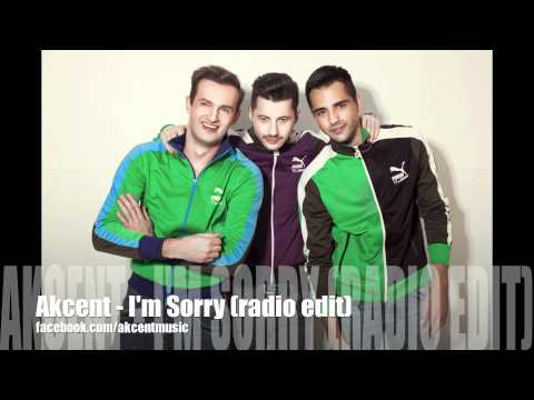 Akcent - I'm Sorry ( radio edit ) new 2012