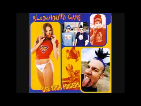 Bloodhound Gang - Mama Say