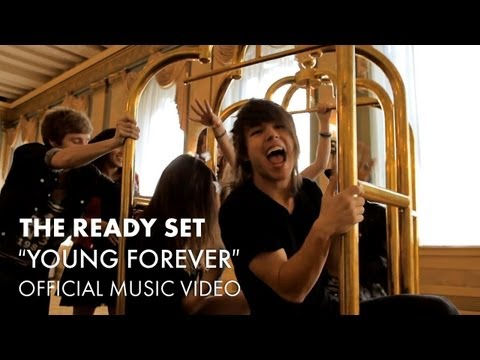 The Ready Set - Young Forever [Official Music Video]