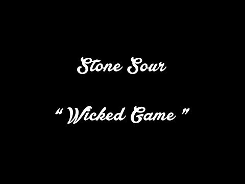 Stone Sour - Wicked Game [Chris Issak Cover]