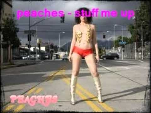 peaches - stuff me up