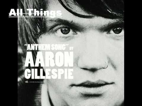 Aaron Gillespie - Anthem Song - All Things [LYRICS]