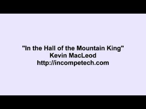 Kevin MacLeod ~ In the Hall of the Mountain King