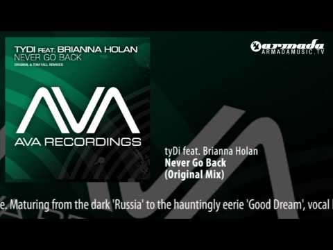 tyDi feat. Brianna Holan - Never Go Back (Original Mix)
