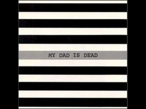 My Dad Is Dead - Nothing Special.