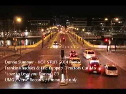 DONNA SUMMER  HOT STUFF  2014 FRANKIE KNUCKELES & KUPPER REMIX