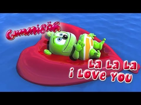 La La La I Love You - Gummibär - The Gummy Bear