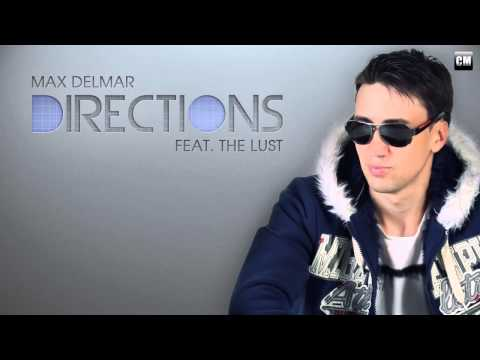 Max Delmar Feat. The Lust - Directions [Clubmasters Records]
