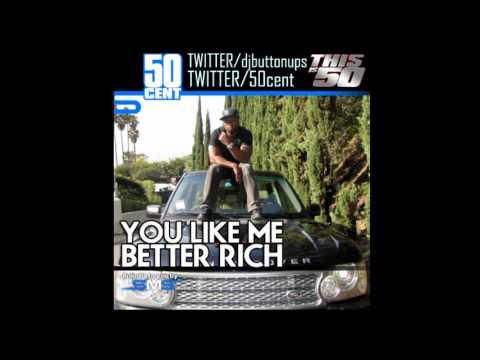 50 Cent - You Like Me Better Rich [HD] [NO ADS]