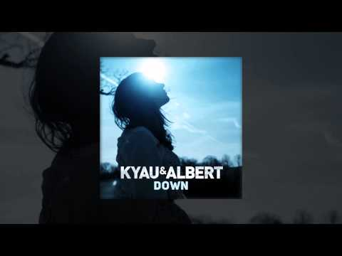 Kyau & Albert - Down (Original Mix)
