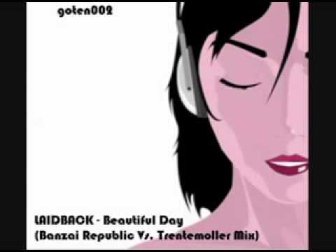 Laidback - Beautiful Day (Banzai Republic Vs Trentemoller Mix)