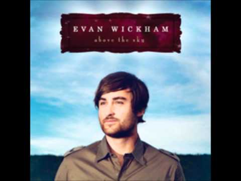 Evan Wickham - Above the Sky - 9.Jesus Come
