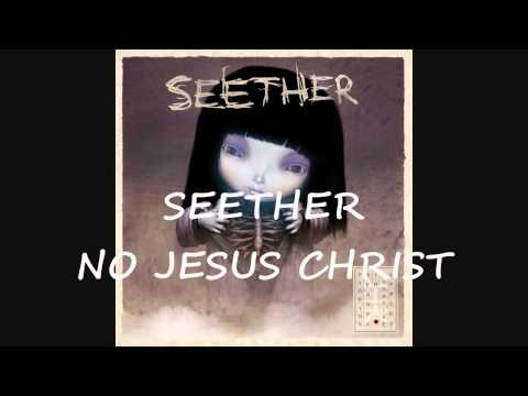 Seether - No Jesus Christ