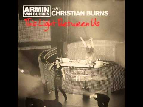 Armin Van Buuren Feat Christian Burns - This Light Between Us (Richard Durand Remix)