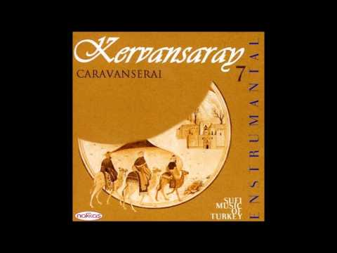 Sari Gelin - Kervansaray 7 / Sufi Music of Turkey