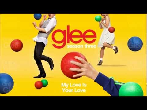 My Love Is Your Love - Glee [HD Full Studio]