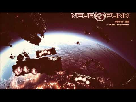 Neuropunk pt.28 mixed by Bes