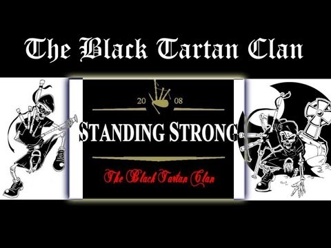 The Black Tartan Clan - Standing Strong - Official Video